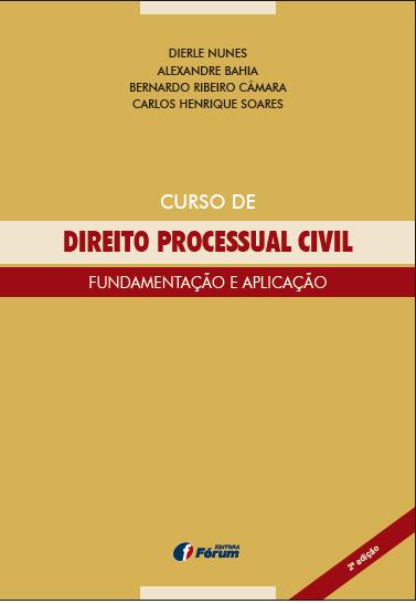 CURSO  DE DIREITO  PROCESSUAL CIVIL FUNDAMENTAÇÃO E APLICAÇÃO 2ª edição